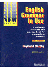 English grammar in use : a self-study reference and practice book for intermediate students : with answers  (odkaz v elektronickém katalogu)