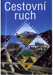 Cestovní ruch : pro vyšší odborné školy a vysoké školy  (odkaz v elektronickém katalogu)