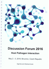 Discussion Forum 2016 : Host Pathogen Interaction : venue: Broumov, Czech Republic, date of event: May 2nd - 5th 2016 : conference with international participation (odkaz v elektronickém katalogu)