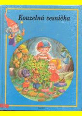 Kouzelná vesnička / texty: M. Poncelet ; přeložila Jarmila Zedníková ;  ilustrace C. Busquets (odkaz v elektronickém katalogu)
