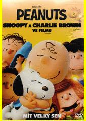 Peanuts : Snoopy a Charlie Brown ve filmu  (odkaz v elektronickém katalogu)