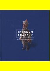 Jeroným Pražský : Evropan, vzdělanec, buřič  (odkaz v elektronickém katalogu)