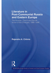 Literature in Post-Communist Russian and Eastern Europe : the Russian, Czech and Slovak fiction of the Changes, 1988-1998 / Raejendra A. Chitnis (odkaz v elektronickém katalogu)