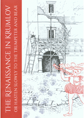 The Renaissance in Krumlov, or, Hasten slowly to the trumpeter and bear / texts: Šárka Kosová, Eva Neprašová, Zdeněk Duffek ; illustrations: Lucie Boháčová ; translation: Bryce Belcher (odkaz v elektronickém katalogu)