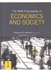 The Sage encyclopedia of economics and society. 1 / Frederick F. Wherry general editor, Juliet Schor consulting editor (odkaz v elektronickém katalogu)