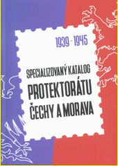 Specializovaný katalog Protektorátu Čechy a Morava : 1939-1945  (odkaz v elektronickém katalogu)