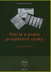Teorie a praxe projektové výuky  (odkaz v elektronickém katalogu)