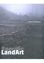 Specific LandArt : Studio of Jiří Beránek : Pilsen - European Capital of Culture 2015 : Ladislav Sutnar Faculty of Design and Art University of West Bohemia / Josef Mištera, Richard Drury, Ivan Neumann, Jiří Beránek ; translated by David Fuchs s.r.o. (Elizabeth Walsh-Spacilova and David Fuchs) (odkaz v elektronickém katalogu)