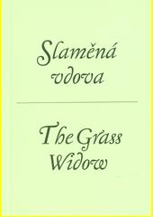 Slaměná vdova = The grass widow (odkaz v elektronickém katalogu)