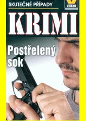 Postřelený sok : skutečné kriminální případy  (odkaz v elektronickém katalogu)