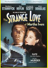 The Strange Love Of Martha Ivers  (odkaz v elektronickém katalogu)