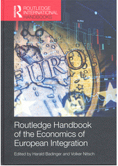 Routledge handbook of the economic of European integration / edited by Harald Badinger and Volker Nitsch (odkaz v elektronickém katalogu)