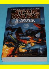 Star Wars: X-Wing. Kniha šestá, Železná pěst  (odkaz v elektronickém katalogu)