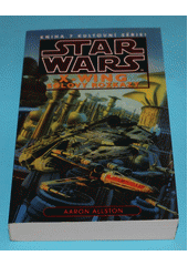 Star Wars: X-Wing. Kniha sedmá, Solovy rozkazy  (odkaz v elektronickém katalogu)