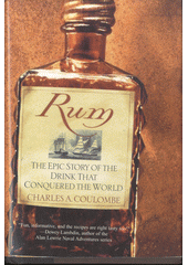 Rum : the epic story of the drink that conquered the world / Charles A. Coulombe (odkaz v elektronickém katalogu)