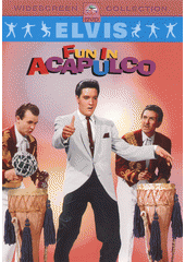 Elvis Presley. Fun in Acapulco (odkaz v elektronickém katalogu)