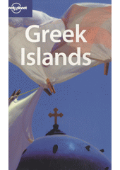 Greek islands / Paul Hellander, Kate Armstrong, Michael Clark, Chris Deliso, Des Hannigan, Victoria Kyriakopoulos (odkaz v elektronickém katalogu)
