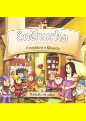 Sněhurka a sedm trpaslíků, O Nosáčovi a Křesadlo (odkaz v elektronickém katalogu)