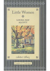 Little women / Louisa May Alcott ; with an afterword by Anna South (odkaz v elektronickém katalogu)