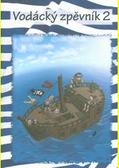 Vodácký zpěvník. 2  (odkaz v elektronickém katalogu)