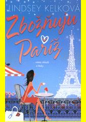 Zbožňuju Paříž  (odkaz v elektronickém katalogu)