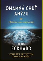 Omamná chuť anýzu : případy Jaka Anatolise  (odkaz v elektronickém katalogu)