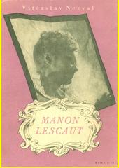 Manon Lescaut : hra o sedmi obrazech podle románu abbé Prévosta  (odkaz v elektronickém katalogu)