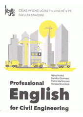 Professional English for civil engineering / Hana Horká, Sandra Giormani, Petra Martincová, Renáta Nivenová (odkaz v elektronickém katalogu)
