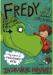Fredy. Největší strašpytel zachraňuje dinosaury  (odkaz v elektronickém katalogu)