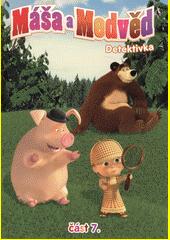 Máša a medvěd. 7, Detektivka  (odkaz v elektronickém katalogu)