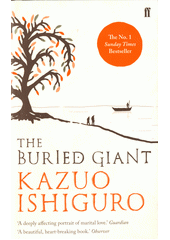The buried giant / Kazuo Ishiguro (odkaz v elektronickém katalogu)