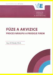 Fúze a akvizice : proces nákupu a prodeje firem  (odkaz v elektronickém katalogu)
