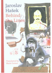 Behind the lines : Bugulma and other stories / Jaroslav Hašek ; translation from the Czech by Mark Corner (odkaz v elektronickém katalogu)