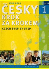 Česky krok za krokem 1 = Czech step by step 1 : A1-A2  (odkaz v elektronickém katalogu)