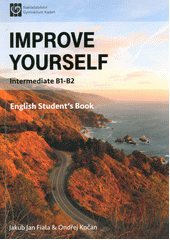 Improve yourself : intermediate B1-B2. English student's book / Jakub Jan Fiala, Ondřej Kočan (odkaz v elektronickém katalogu)