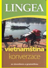 Vietnamština : konverzace  (odkaz v elektronickém katalogu)
