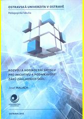 Rozvoj a hodnocení smyslu pro iniciativu a podnikavost žáků základních škol  (odkaz v elektronickém katalogu)