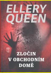 Zločin v obchodním domě / Ellery Queen ; z anglického originálu The French powder mystery přeložila Greta Mašková (odkaz v elektronickém katalogu)