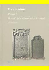 Even zikaron : paměť židovských náhrobních kamenů. Telč  (odkaz v elektronickém katalogu)