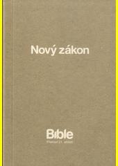 Nový zákon : Bible - překlad 21. století / z řečtiny přeložil Alexandr Flek (odkaz v elektronickém katalogu)