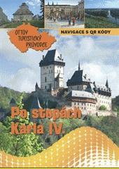 Po stopách Karla IV.  (odkaz v elektronickém katalogu)
