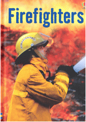Firefighters / Katie Daynes ; illustrated by Christyan Fox (odkaz v elektronickém katalogu)