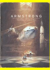 Armstrong : dobrodružná cesta myšáka na Měsíc  (odkaz v elektronickém katalogu)