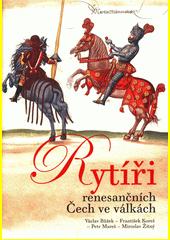 Rytíři renesančních Čech ve válkách (odkaz v elektronickém katalogu)