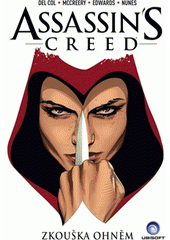 Assassin's creed. Zkouška ohněm  (odkaz v elektronickém katalogu)