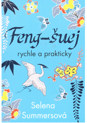 Feng-šuej rychle a prakticky  (odkaz v elektronickém katalogu)