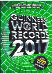 Guinness world records 2017 / editor Jan Pavel (odkaz v elektronickém katalogu)