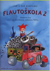 Flautoškola : učebnice hry na sopránovou zobcovou flétnu. 2  (odkaz v elektronickém katalogu)