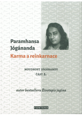 Moudrost Jógánandy Část 1., Tajemství trvalého štěstí / Paramhansa Jógánanda ; z anglického originálu How to be happy all the time, The wisdom of Yogananda, vol. 1 ... přeložil Michal Šubrt (odkaz v elektronickém katalogu)