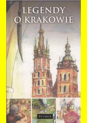 Legendy o Krakowie / legendy opowiedzał Zbigniew Iwański ; konsultacja Michał Rožek ; ilustracje Halina Nowakowska (odkaz v elektronickém katalogu)